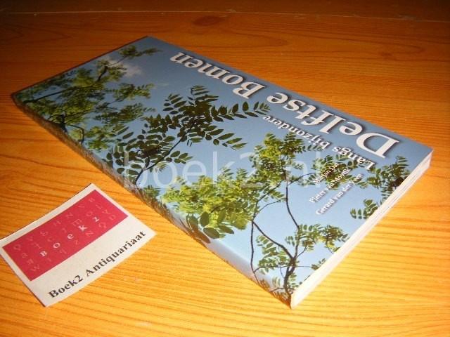 MARJAN DAT, PIETER VAN MOURIK, GERARD VAN DER VEEN - Langs bijzondere Delftse Bomen