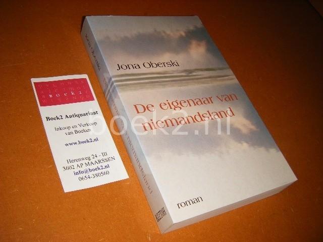 JONA OBERSKI - De eigenaar van niemandsland Roman.
