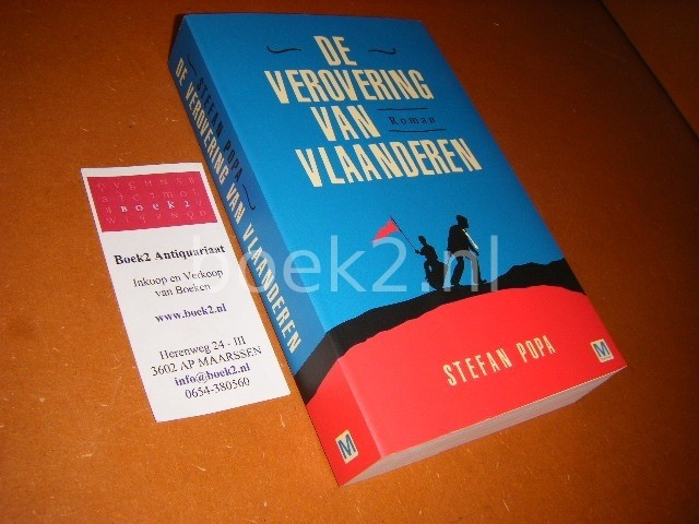 POPA, STEFAN. - De Verovering van Vlaanderen. Roman.
