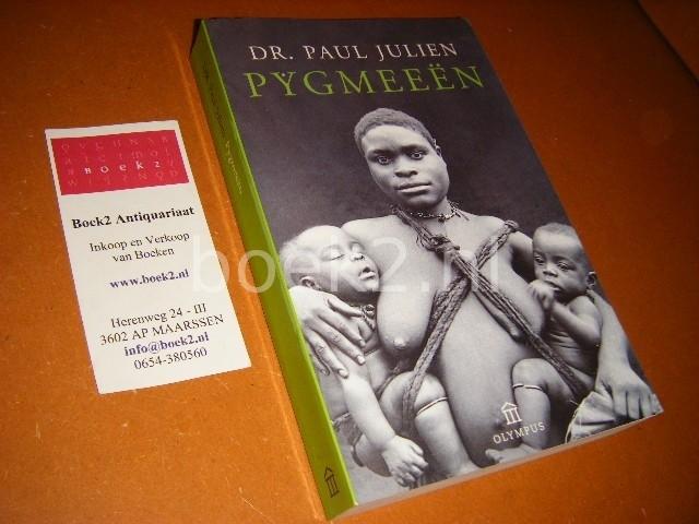 JULIEN, DR. PAUL. - Pygmeeen.