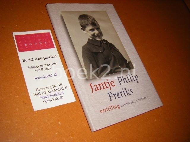 FRERIKS, JANTJE PHILIP. - Vertelling.