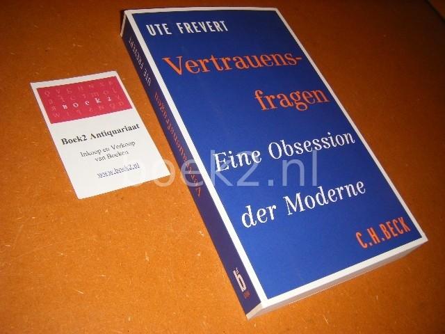 FREVERT, UTE. - Vertrauensfragen. Eine obsession der Moderne.