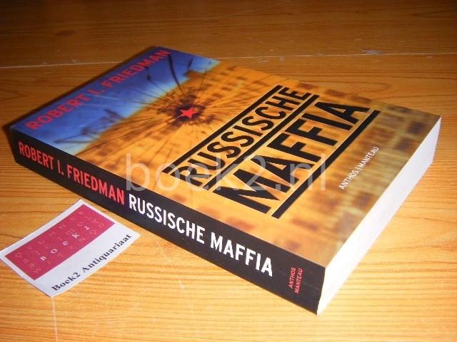 FRIEDMAN, ROBERT I. - Russische maffia