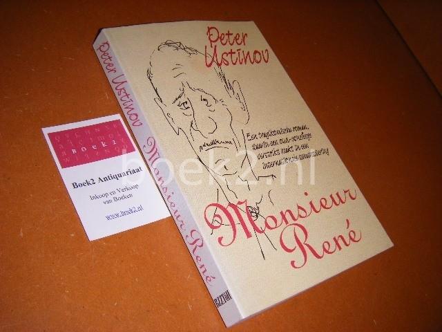 USTINOV, PETER. - Monsieur Rene. Een tragikomische roman, waarin een oud-concierge verstrikt raakt in een internationale samenzwering.