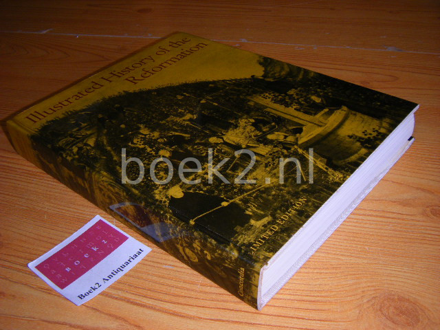 THULIN, OSKAR (ED.) - Illustrated history of the reformation