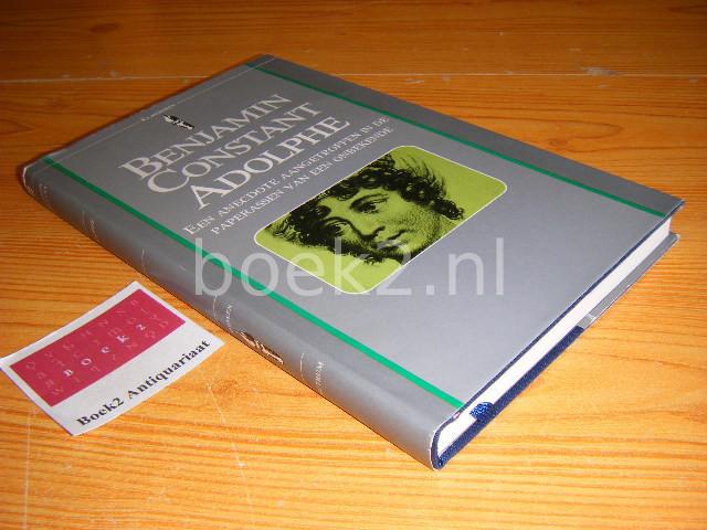 CONSTANT, BENJAMIN - Adolphe, Een anecdote aangetroffen in de paperassen van een onbekende
