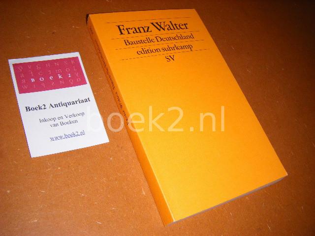 FRANZ WALTER - Baustelle Deutschland [Edition Suhrkamp 2555] Politik ohne Lagerbindung