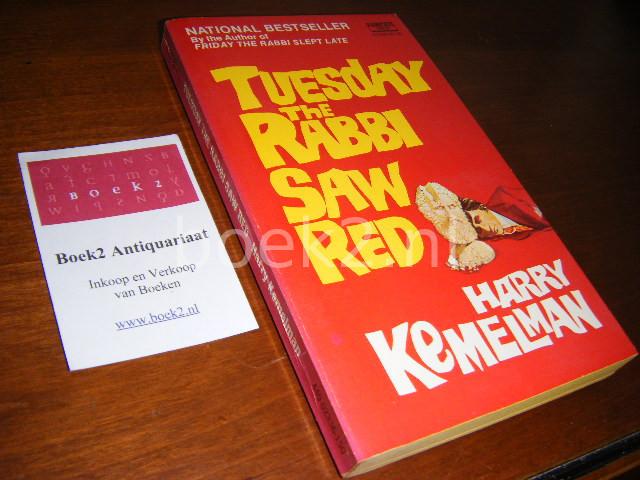 KEMELMAN, HARRY - Tuesday the Rabbi Saw Red