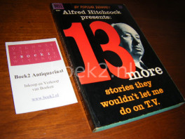 Alfred Hitchcock presents: 13 More Stories they wouldn't let me do on T.V.