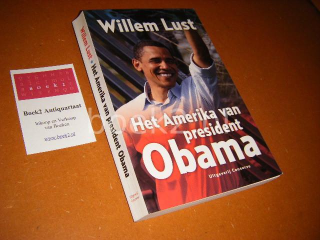 WILLEM LUST - Het Amerika van president Obama