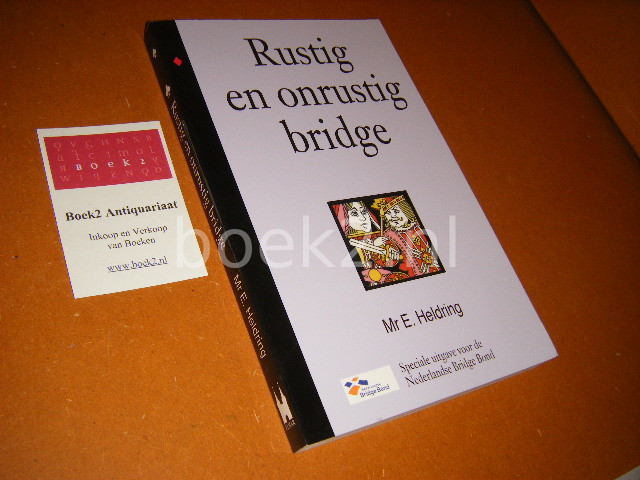 HELDRING, MR. E. - Rustig en onrustig Bridge. Speciale uitgave voor de Nederlandse Bridge Bond.
