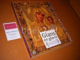 Glans en Glorie - Kunst van de Russisch Orthodoxe Kerk. [Catalogus]