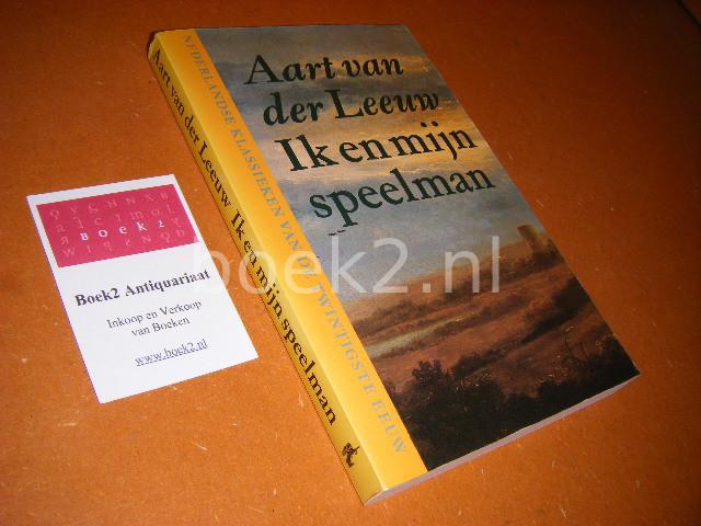 LEEUW, AART VAN DER. - Ik en mijn Speelman - Nederlandse Klassieken van de Twintigste Eeuw Een luchthartige geschiedenis.