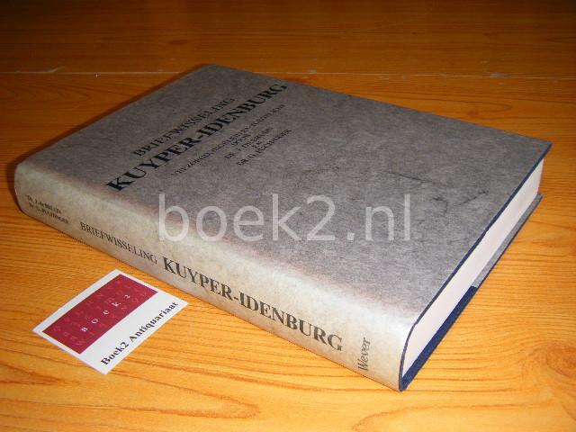 ABRAHAM KUYPER, ALEXANDER WILLEM FREDERIK IDENBURG, J. DE BRUIJN (VERZORGING) - Briefwisseling Kuyper-Idenburg