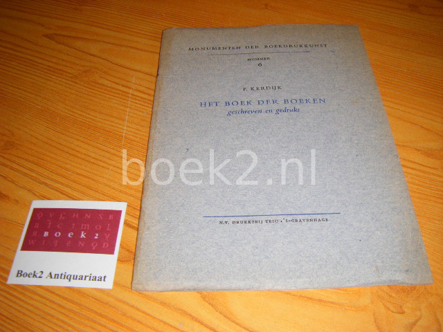 KERDIJK, F. - Het boek der boeken, geschreven en gedrukt [Monumenten der Boekdrukkunst nr. 6]