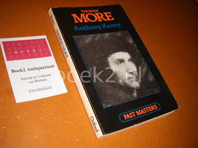 ANTHONY KENNY. - Thomas More (Past Masters)