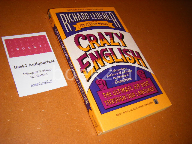 LEDERER, RICHARD. - Crazy English The ultimate joy ride trough our language