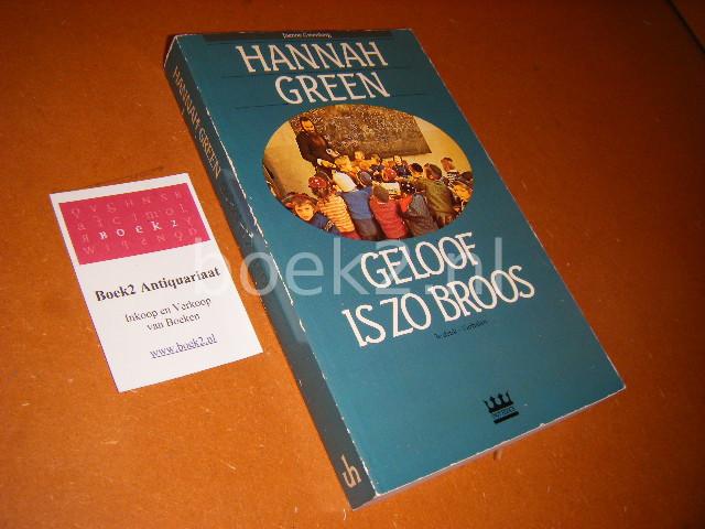 GREEN, HANNAH. - Geloof is zo broos Verhalen