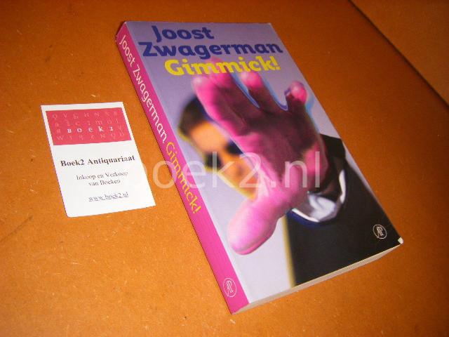 ZWAGERMAN, JOOST. - Gimmick! Roman