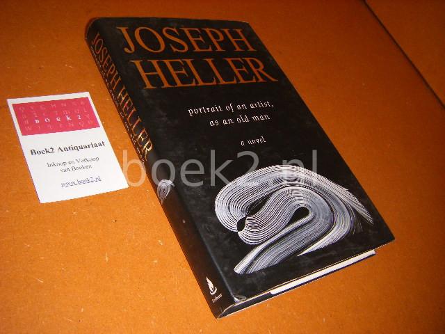 JOSEPH HELLER - Portrait of an Artist, as an Old Man
