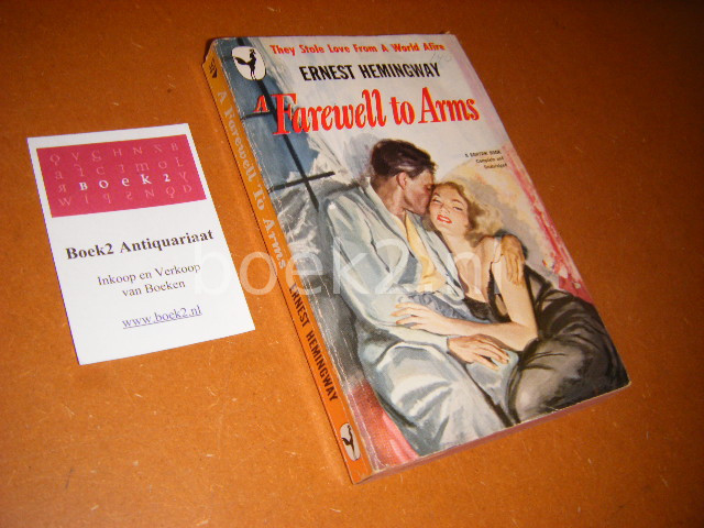 HEMINGWAY, ERNEST. - Farwell to Arms They stole love from a world afire