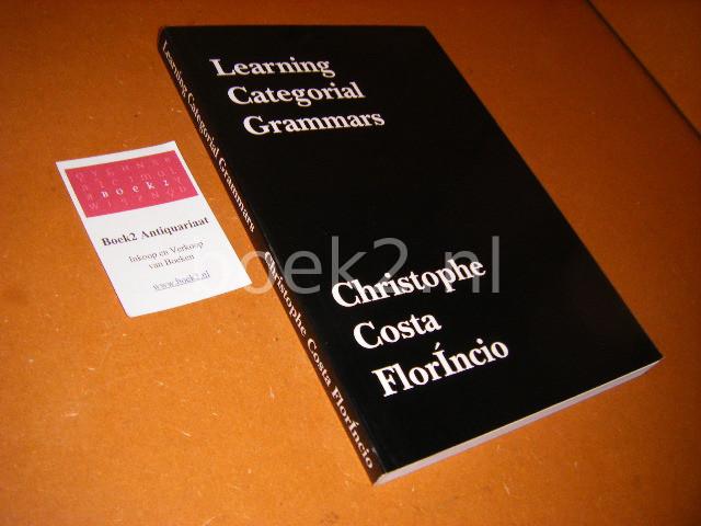COSTA FLORINCIO, CHRISTOPHE. - Learning Categorial Grammars [Proefschrift]