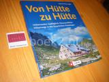 Von Hutte zu Hutte. Huttenzauber, Gipfelgluck, Panoramablicke. Hohenwege in den Bayerischen Hausbergen