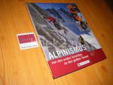 Alpinismus - von den ersten Schritten zu den grossen Touren