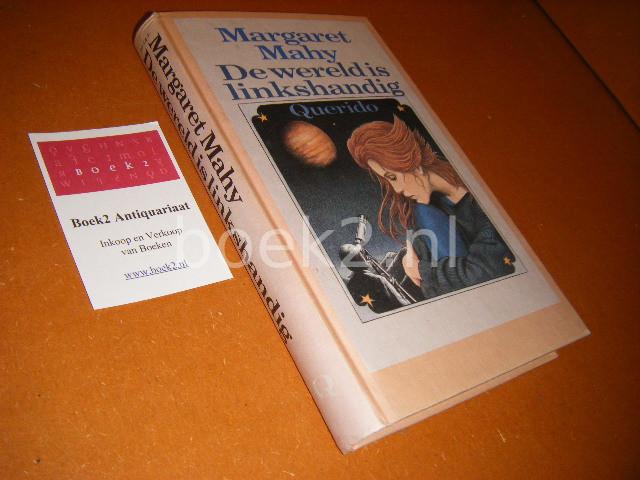 MAHY, MARGARET. - De Wereld is Linkshandig.