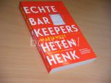 Echte Barkeepers Heten Henk.