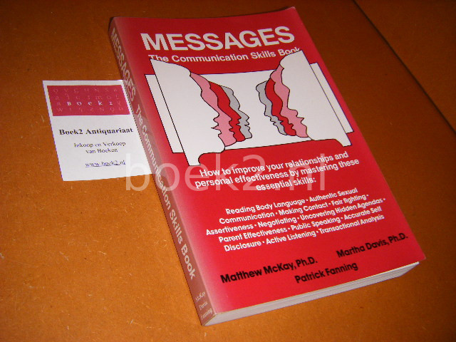MATTHEW MCKAY, MARTHA DAVIS, PATRICK FANNING - Messages, the Communication Book. How to improve your relationships and personal effectiveness by mastering the essential skills
