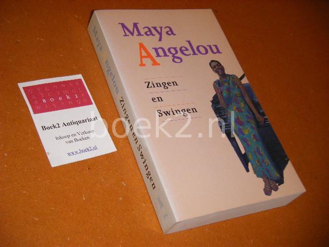 MAYA ANGELOU - Zingen en swingen. Een autobiografische roman