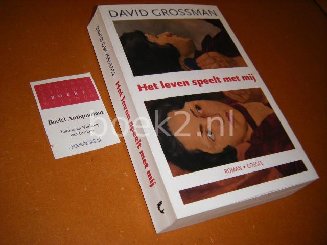 DAVID GROSSMAN - Het leven speelt met mij. roman