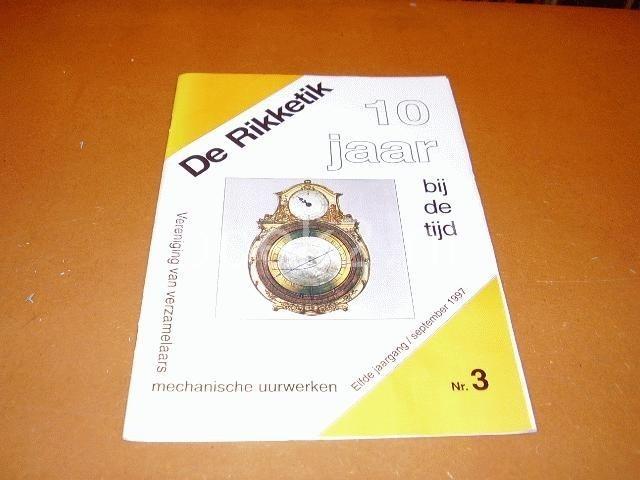 REDACTIE VERENIGING VAN VERZAMELAARS MECHANISCHE UURWERKEN - De Rikketik, 10 jaar bij de tijd. nr. 3, 11e jaargang. September 1997.