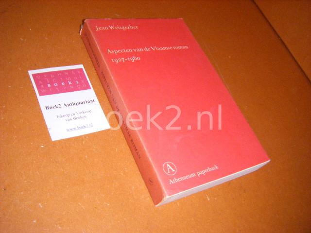 JEAN WEISGERBER - Aspecten van de Vlaamse roman, 1927-1960. Van vorm tot betekenis