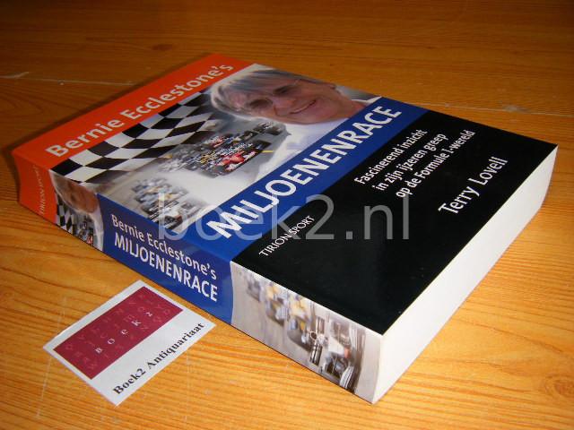 LOVELL, TERRY - Bernie Ecclestone's miljoenenrace. Fascinerend inzicht in zijn ijzeren greep op de Formule I-wereld
