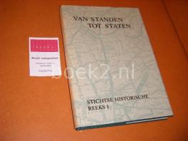 Van Standen tot Staten [Stichtse Historische Reeks I].