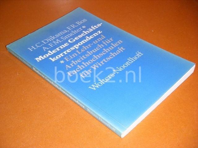 HANS C. DIJKSMA; F. R. BOS; A. F. M. SMELTER - Moderne Geschaftskorrespondenz ein Lehr- und Arbeitsbuch fss¼r Fachhochschulen fur Wirtschaft