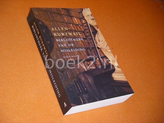 ALLEN KURZWEIL; J. J. WIT - Bibliotheek van de misleiding Roman.
