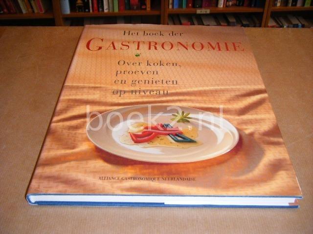 KLOSSE, JAAP - Het Boek der Gastronomie. Over koken proeven en genieten op Niveau.