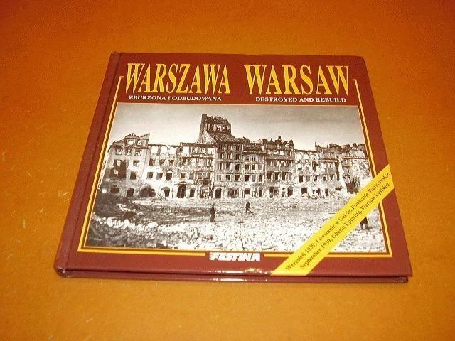 ZIELINSKI, JAROSLAW - Warszawa zburzona I Odbudowana / Warsaw destroyed and rebuild.