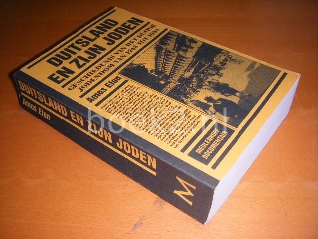 AMOS ELON - Duitsland en zijn Joden. Geschiedenis van het Duitse jodendom van 1743 tot 1933