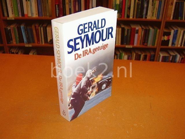 SEYMOUR, GERALD - De IRA getuige