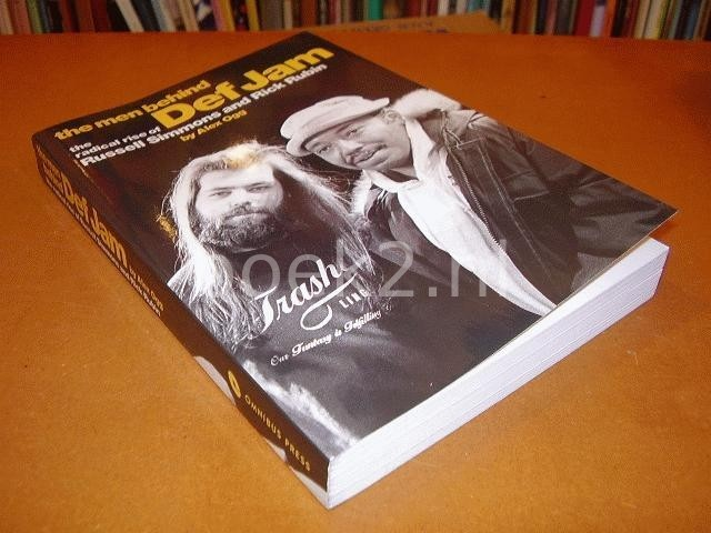 OGG, ALEX - The Men Behind Def Jam. The Radical Rise of Russell Simmons and Rick Rubin.