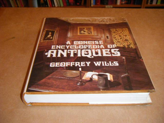 Wills, Geoffrey - A Concise Encyclopedia of Antiques