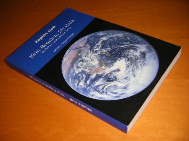 SOPHIE GOLL - Kein Requiem fur Gaia Gedichte und andere Texte