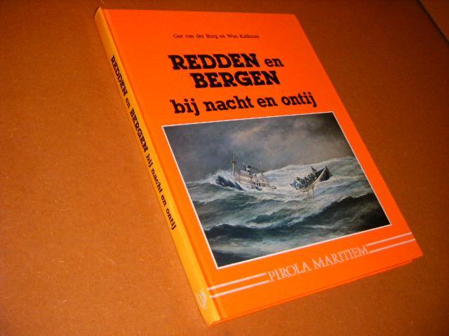 Burg, Ger van der; Wim Kalkman. - Redden en Bergen bij Nacht en Ontij. Reddingsacties en Scheepsbergingen langs de Nederlandse Kust en op de Noordzee.