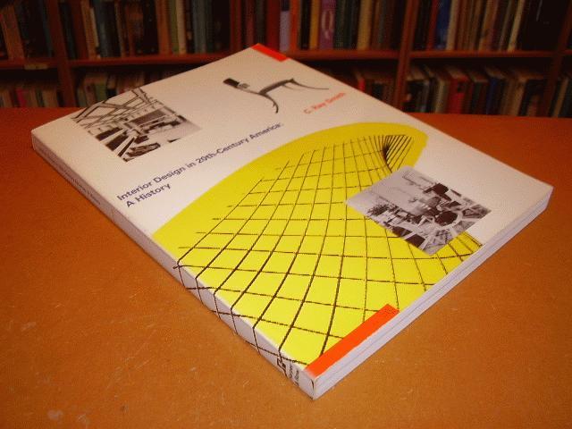 SMITH, C. RAY - Interior Design in 20th-Century America: A history.