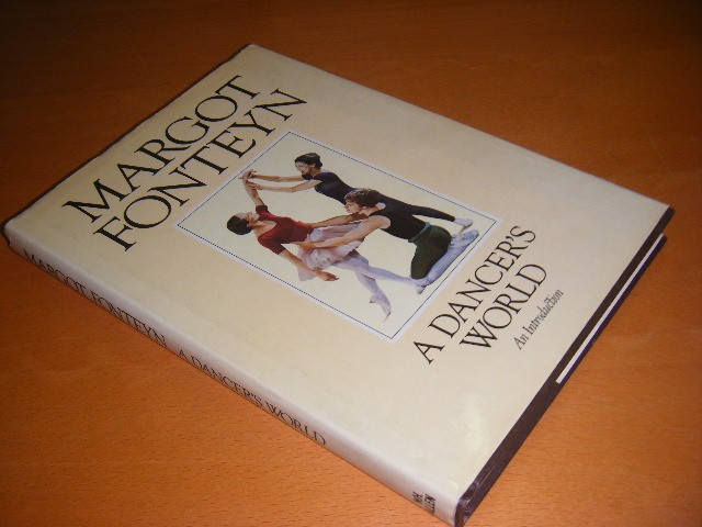 Margot Fonteyn - A Dancer`s World An Introduction