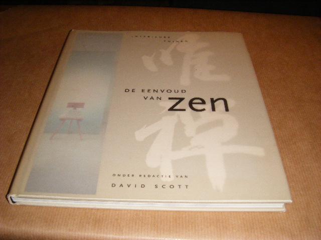 David Scott (red.) - De eenvoud van Zen (interieurs en tuinen)